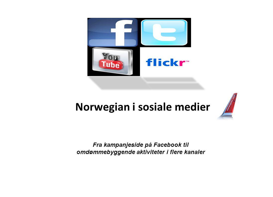 Norwegian i sosiale medier Fra kampanjeside på Facebook til omdømmebyggende aktiviteter i flere kanaler