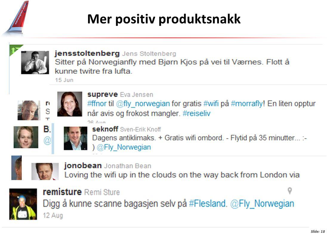 Slide: 18 Mer positiv produktsnakk