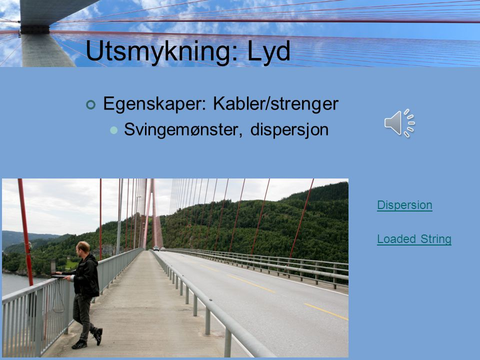 Utsmykning: Lyd Kabler/strenger Gelender, lydeksempel Tårn