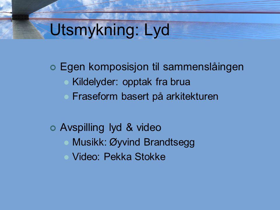 Utsmykning: Lyd Egen komposisjon til sammenslåingen  Kildelyder: opptak fra brua  Fraseform basert på arkitekturen Avspilling lyd & video  Musikk: Øyvind Brandtsegg  Video: Pekka Stokke