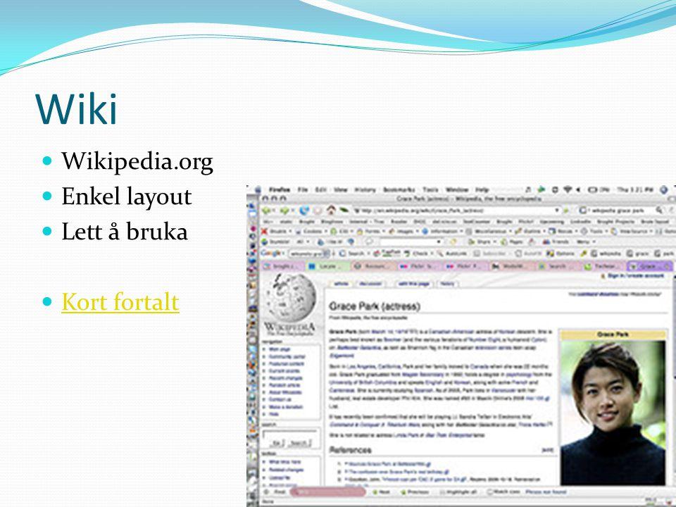 Wiki  Wikipedia.org  Enkel layout  Lett å bruka  Kort fortalt Kort fortalt