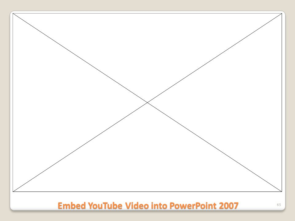 Embed YouTube Video into PowerPoint 2007 65