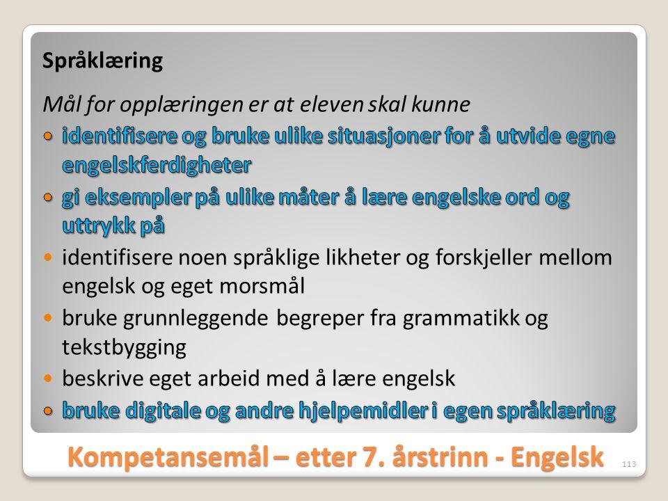 Kompetansemål – etter 7. årstrinn - Engelsk 113