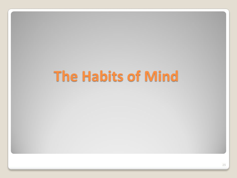 The Habits of Mind 25