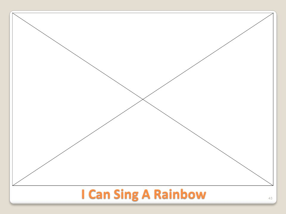 I Can Sing A Rainbow 43