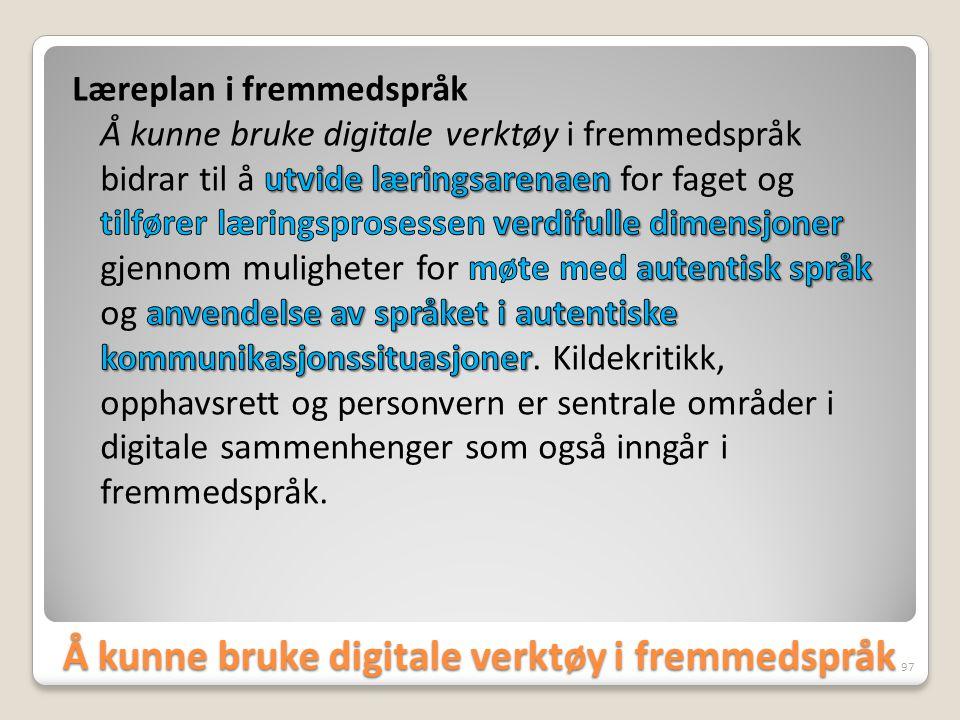 Å kunne bruke digitale verktøy i fremmedspråk 97