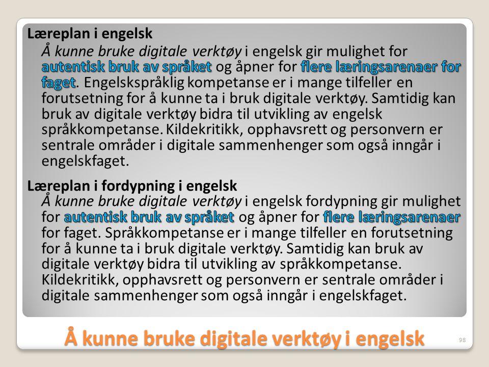 Å kunne bruke digitale verktøy i engelsk 98