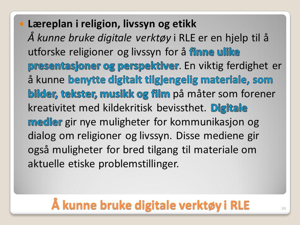 Å kunne bruke digitale verktøy i RLE 99