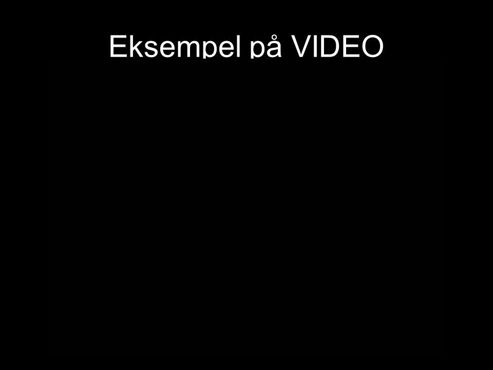 Eksempel på VIDEO