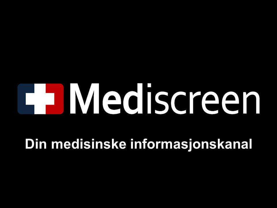 Vi jobber for deg i skjæringspunktet mellom informasjon og medisin Velkommen til din medisinske informasjonskanal