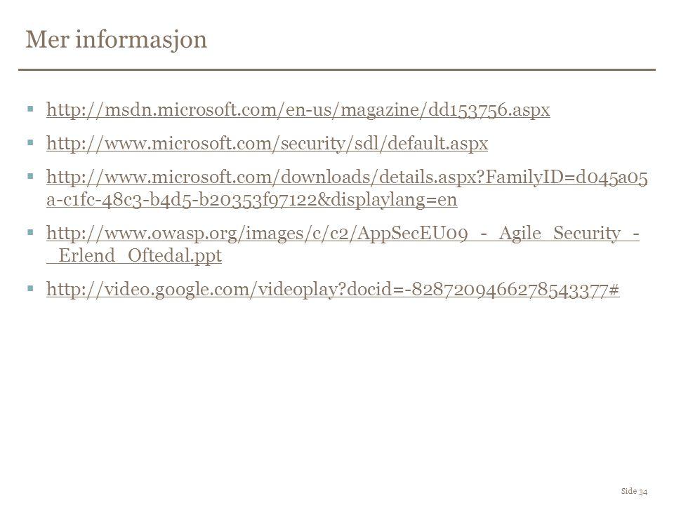 Mer informasjon Side 34  http://msdn.microsoft.com/en-us/magazine/dd153756.aspx http://msdn.microsoft.com/en-us/magazine/dd153756.aspx  http://www.m