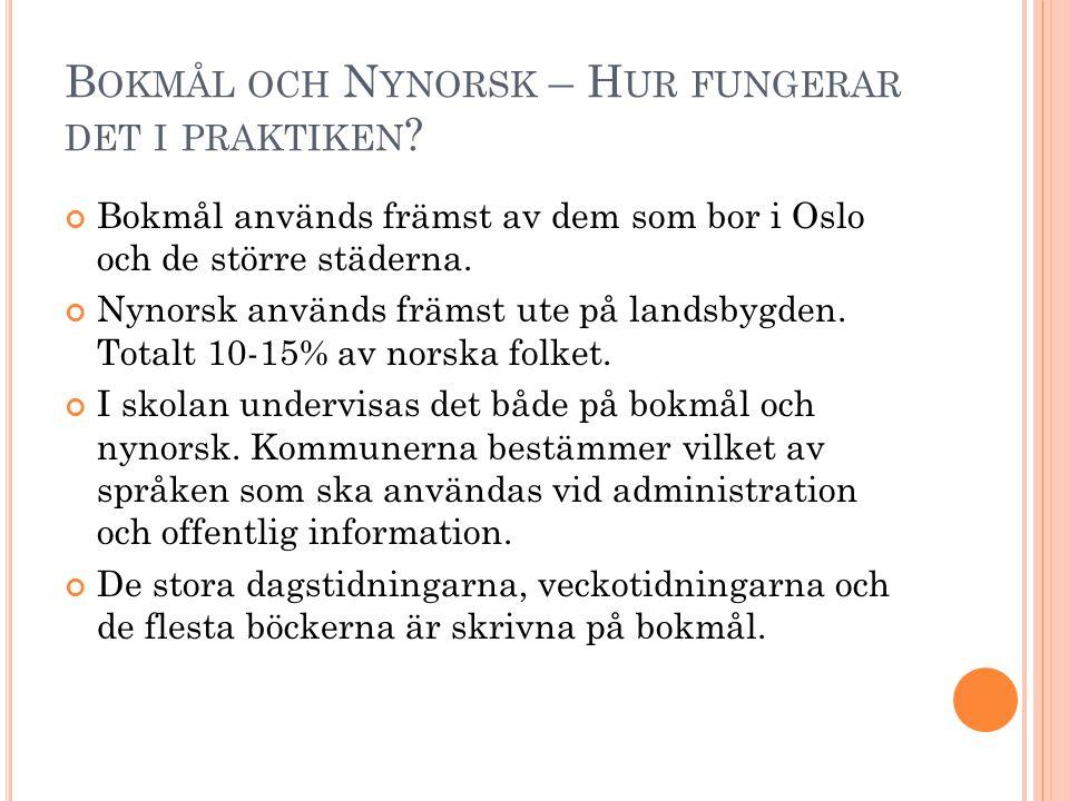 B OKMÅL OCH N YNORSK – H UR FUNGERAR DET I PRAKTIKEN .