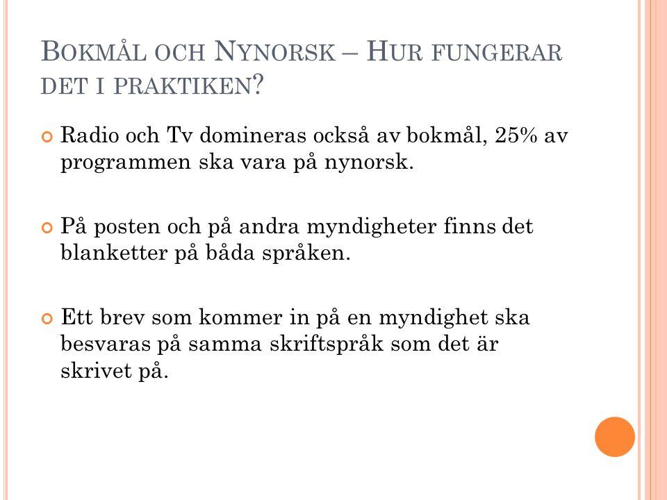 E X.B OKMÅL VS N YNORSK BokmålNynorsk HverandreKvarandra Hvorfor?Kvifor.