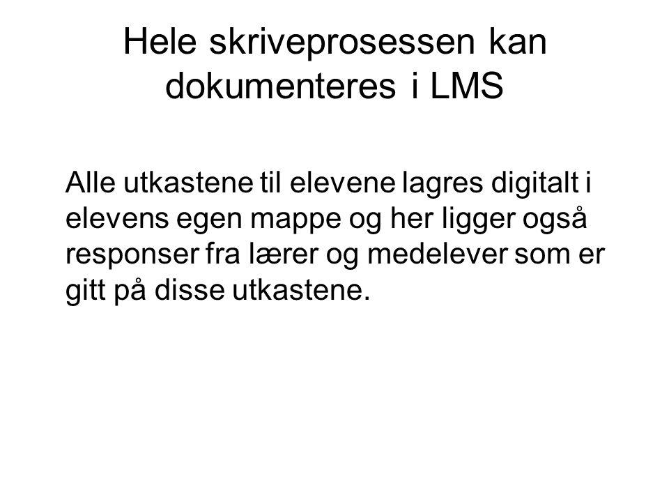 Hele skriveprosessen kan dokumenteres i LMS Alle utkastene til elevene lagres digitalt i elevens egen mappe og her ligger også responser fra lærer og