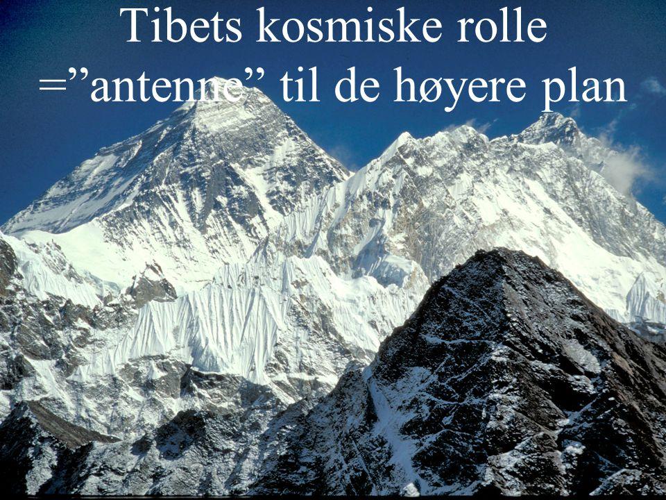 Tibets kosmiske rolle = antenne til de høyere plan