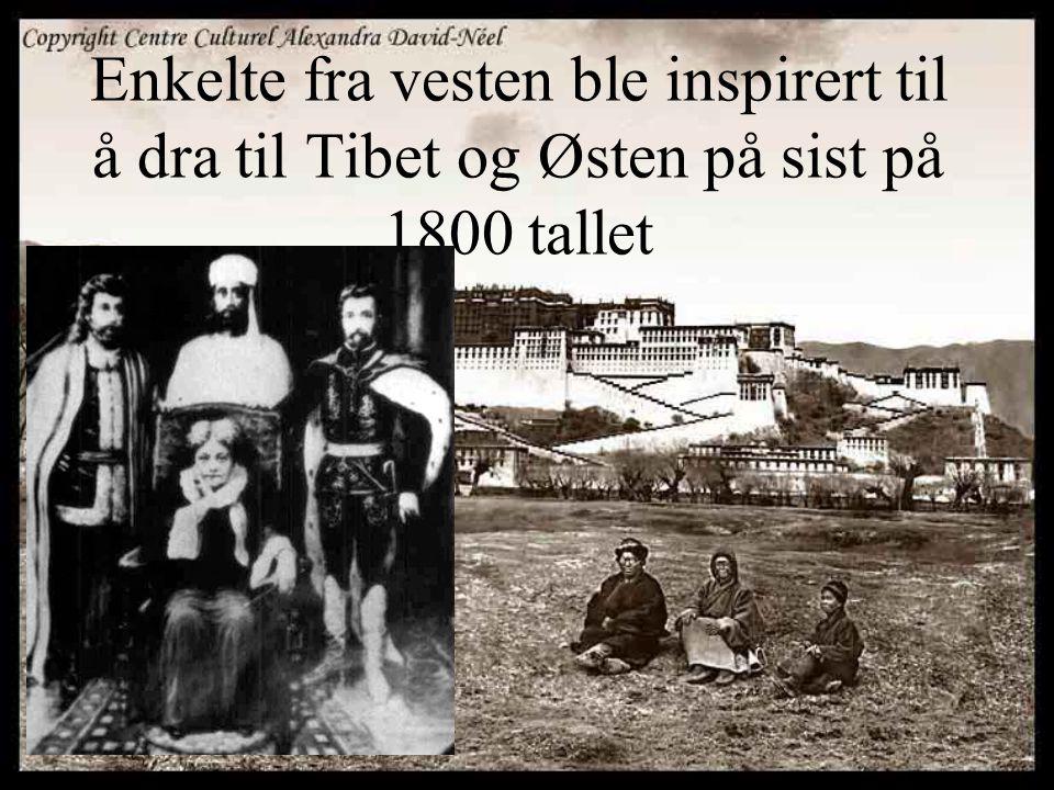 Enkelte fra vesten ble inspirert til å dra til Tibet og Østen på sist på 1800 tallet