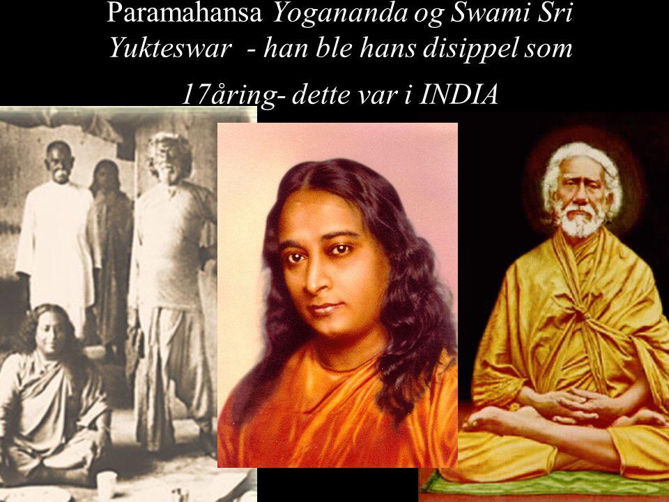Paramahansa Yogananda og Swami Sri Yukteswar - han ble hans disippel som 17åring- dette var i INDIA