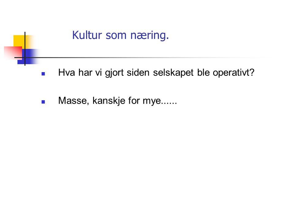 Kultur som næring.  Vi vil ;  At Kirkenes /Sør-Varanger blir kjent for å være størst på Barents kunnskap og kompetanse  og som stedet der det skjer