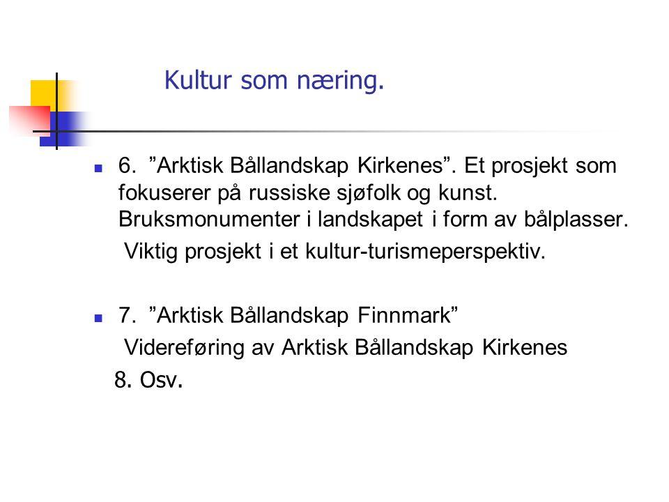 """Kultur som næring.  Hva jobber vi med nå?  1. """"Barents Spektakel 2005  2."""" Barents Stipendiatordning"""" Pilotåret 2004  3. """"Barents Triennalen 2005"""""""