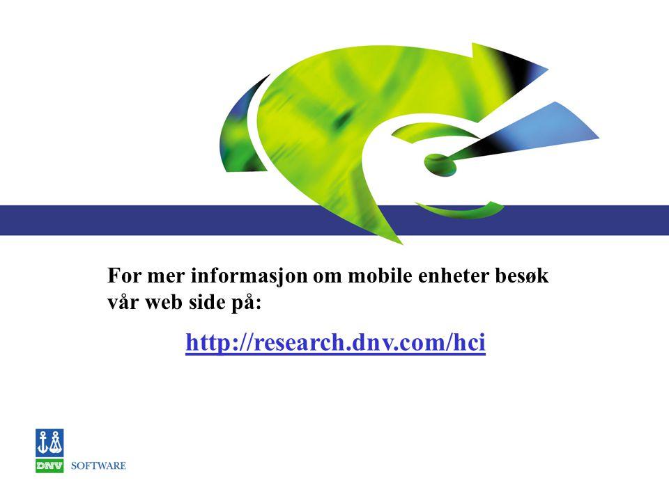 http://research.dnv.com/hci For mer informasjon om mobile enheter besøk vår web side på: