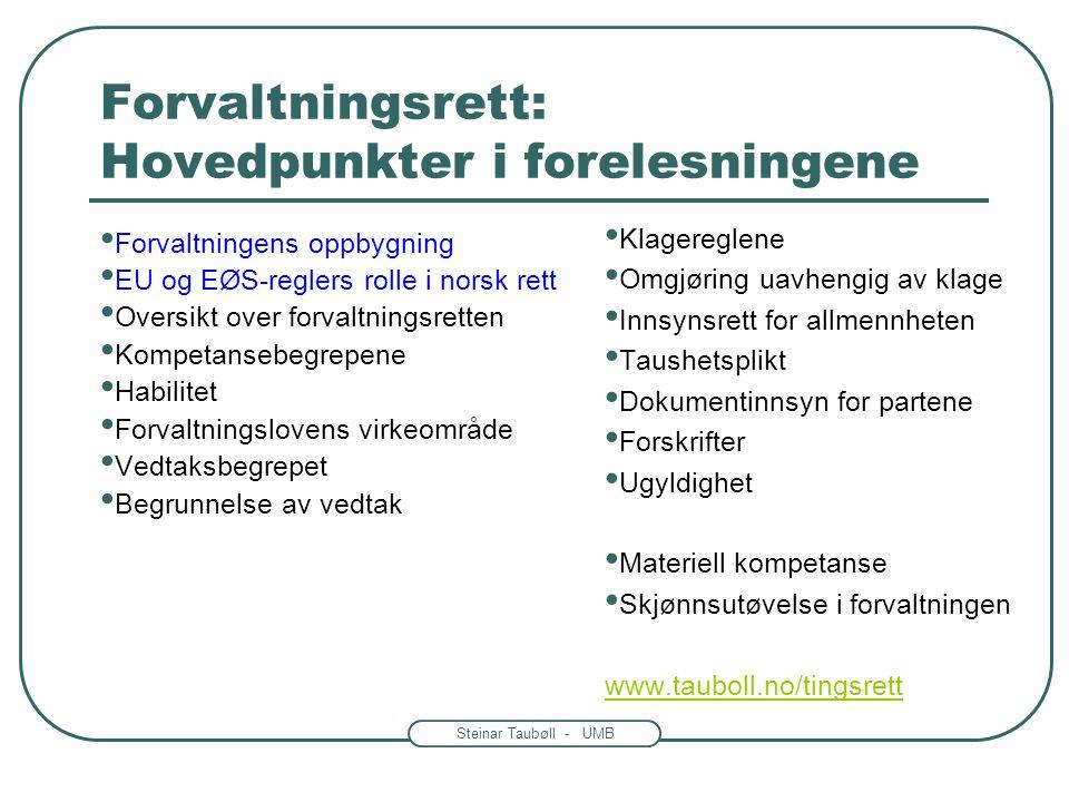 """Steinar Taubøll - JUS201 UMB Uforholdsmessighet -For menneskerettighetene gjelder et forholdsmessighetsprinsipp •Eks: EMK artiklene 8,9,10 og 11 """"nødv"""