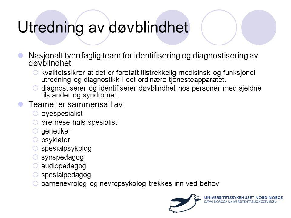 Utredning av døvblindhet  Nasjonalt tverrfaglig team for identifisering og diagnostisering av døvblindhet  kvalitetssikrer at det er foretatt tilstr