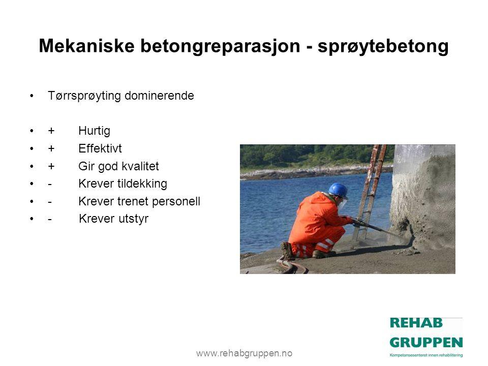 www.rehabgruppen.no Mekaniske betongreparasjon - sprøytebetong •Tørrsprøyting dominerende •+Hurtig •+Effektivt •+Gir god kvalitet •-Krever tildekking •-Krever trenet personell •- Krever utstyr
