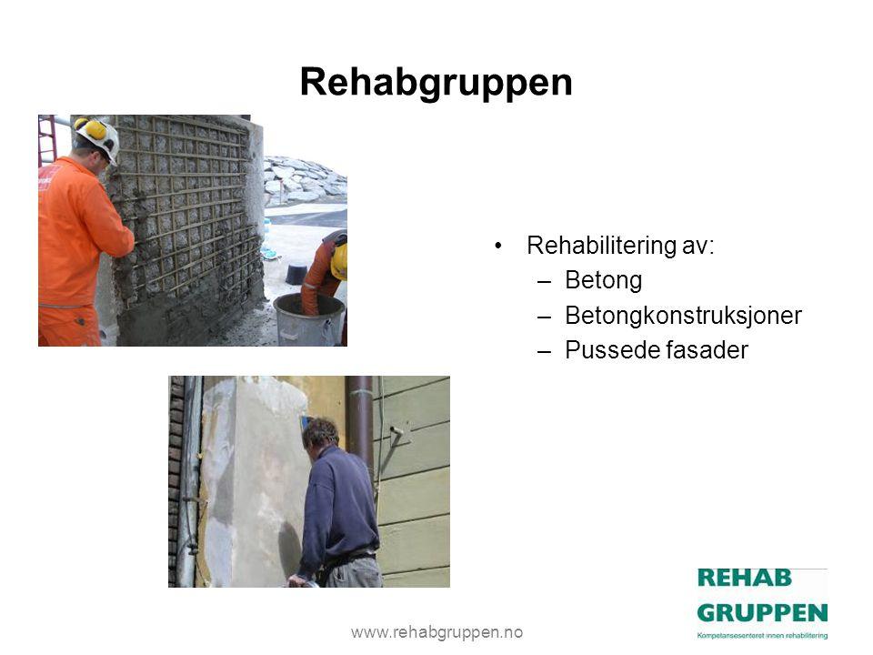 www.rehabgruppen.no Rehabgruppen •Rehabilitering av: –Betong –Betongkonstruksjoner –Pussede fasader