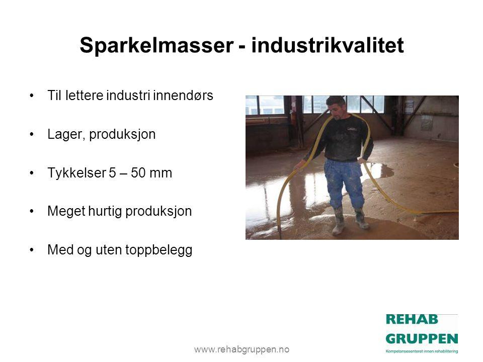 www.rehabgruppen.no Sparkelmasser - industrikvalitet •Til lettere industri innendørs •Lager, produksjon •Tykkelser 5 – 50 mm •Meget hurtig produksjon •Med og uten toppbelegg