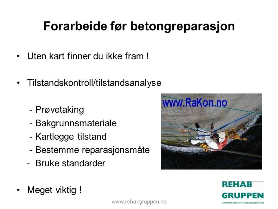 www.rehabgruppen.no Forarbeide før betongreparasjon •Uten kart finner du ikke fram .