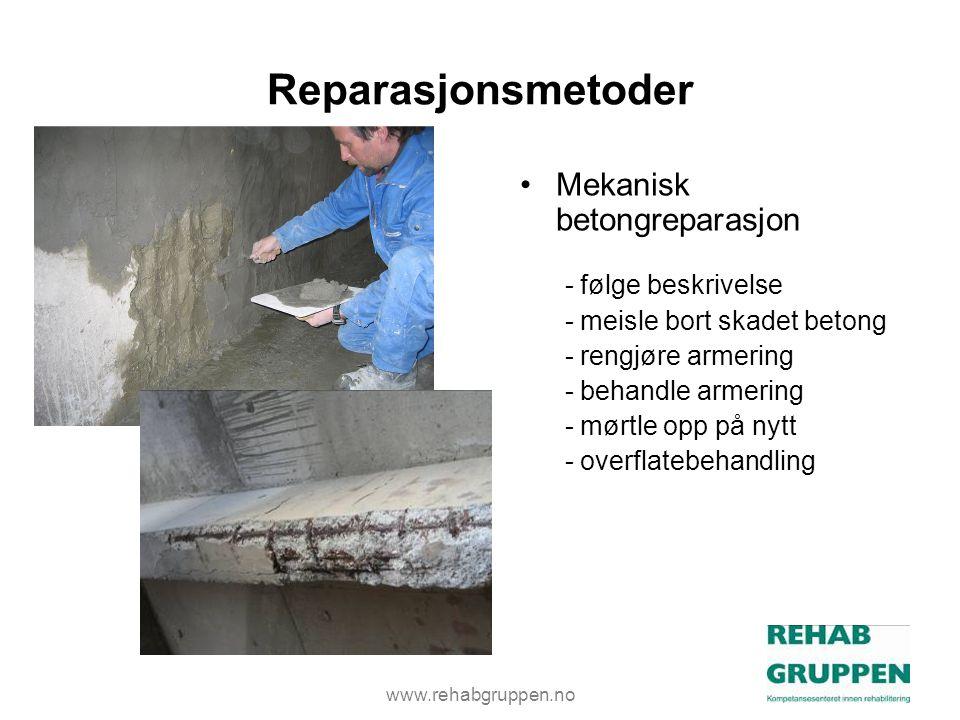 www.rehabgruppen.no Reparasjonsmetoder •Mekanisk betongreparasjon - følge beskrivelse - meisle bort skadet betong - rengjøre armering - behandle armering - mørtle opp på nytt - overflatebehandling
