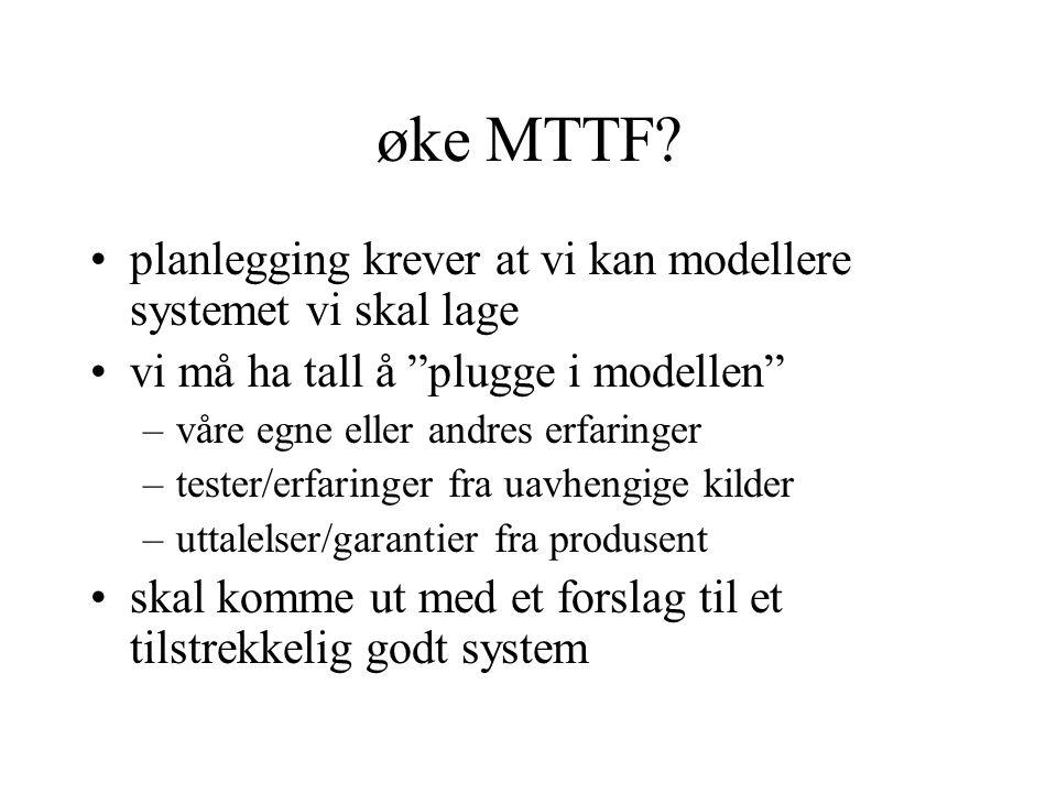 øke MTTF.