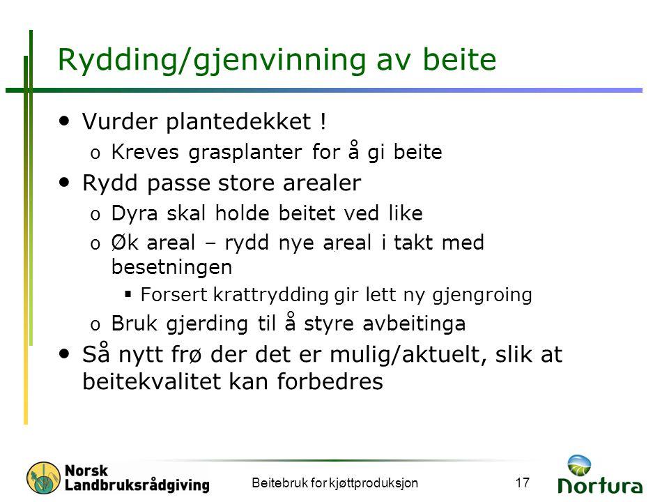 Rydding/gjenvinning av beite • Vurder plantedekket .