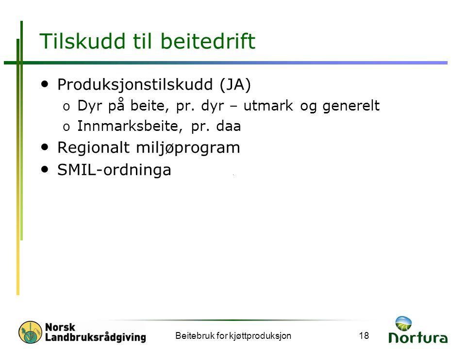 Tilskudd til beitedrift • Produksjonstilskudd (JA) o Dyr på beite, pr.