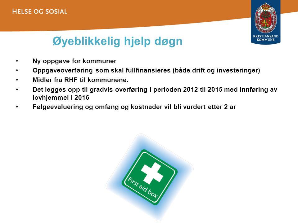 Øyeblikkelig hjelp døgn •Ny oppgave for kommuner •Oppgaveoverføring som skal fullfinansieres (både drift og investeringer) •Midler fra RHF til kommune
