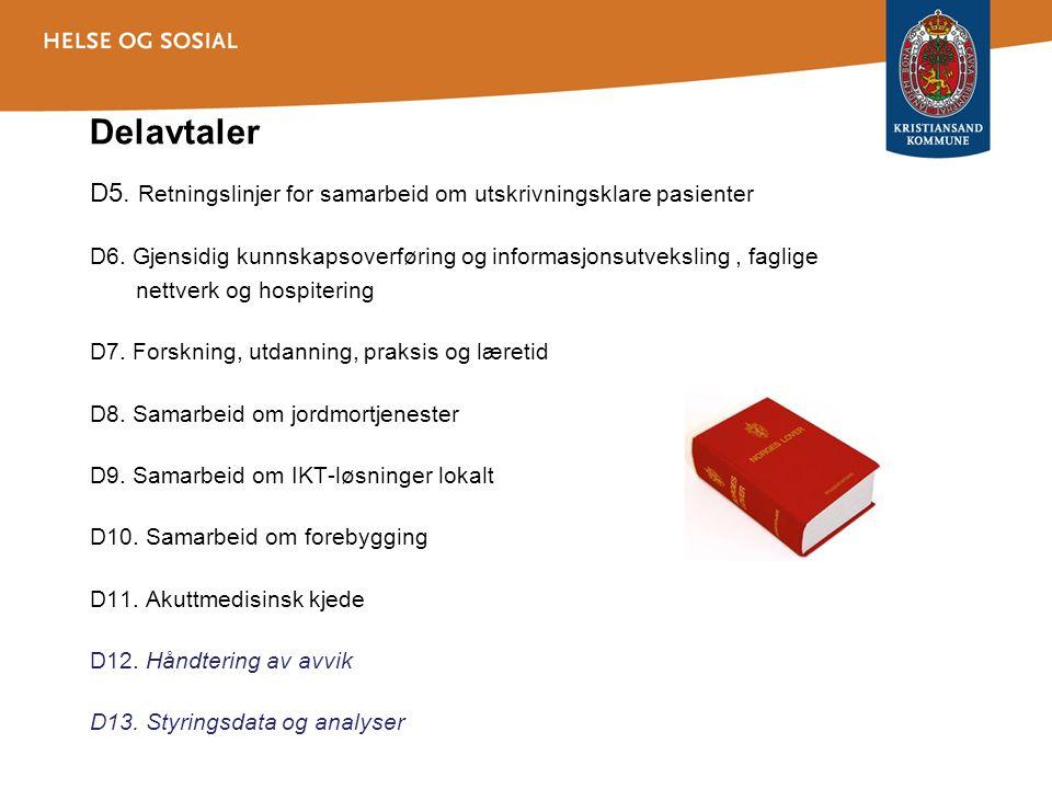 Delavtaler D5. Retningslinjer for samarbeid om utskrivningsklare pasienter D6. Gjensidig kunnskapsoverføring og informasjonsutveksling, faglige nettve
