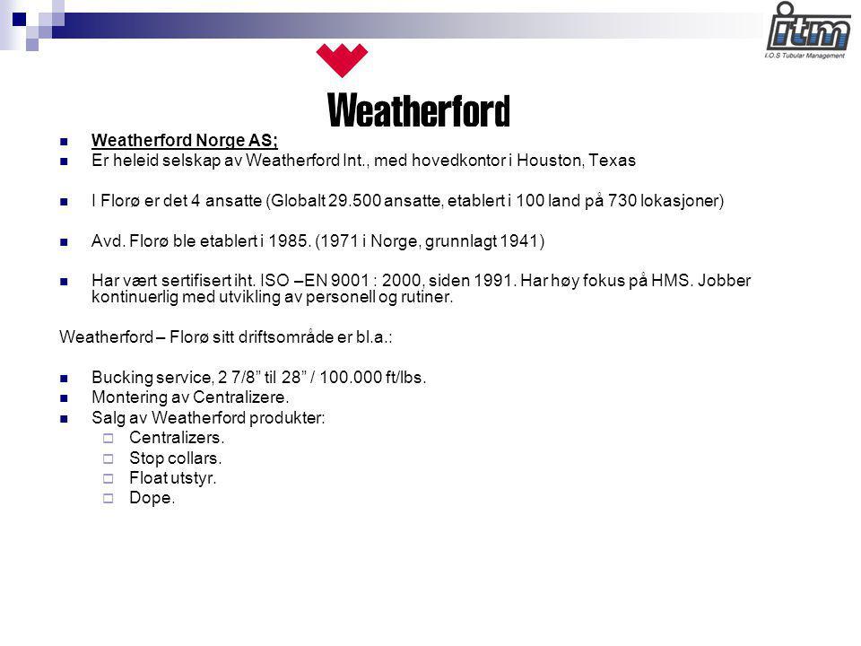  Weatherford Norge AS;  Er heleid selskap av Weatherford Int., med hovedkontor i Houston, Texas  I Florø er det 4 ansatte (Globalt 29.500 ansatte,