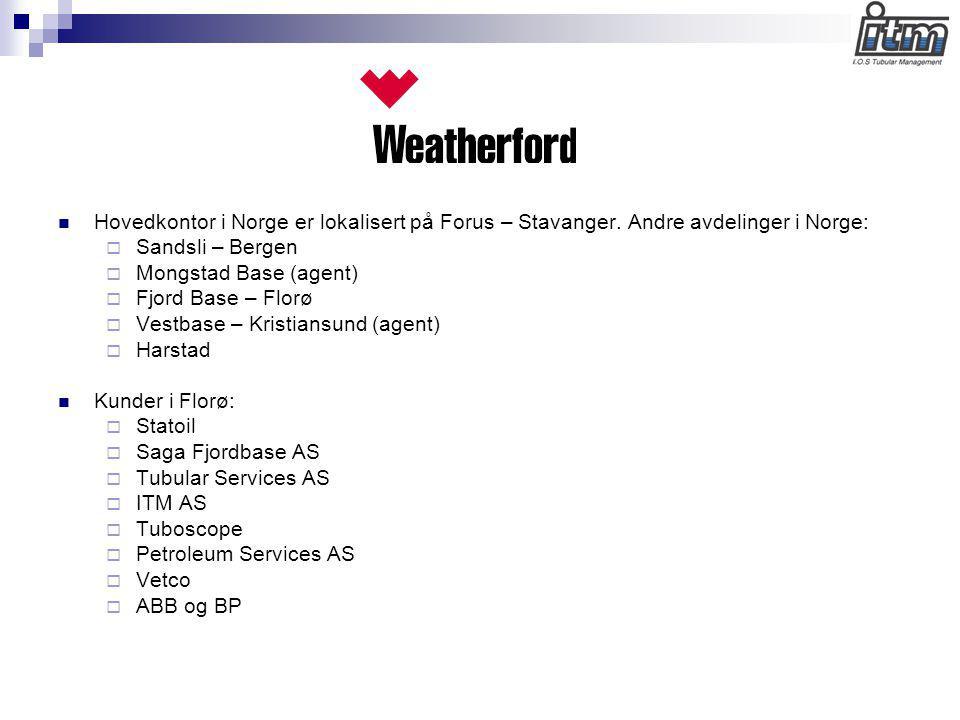  Hovedkontor i Norge er lokalisert på Forus – Stavanger. Andre avdelinger i Norge:  Sandsli – Bergen  Mongstad Base (agent)  Fjord Base – Florø 