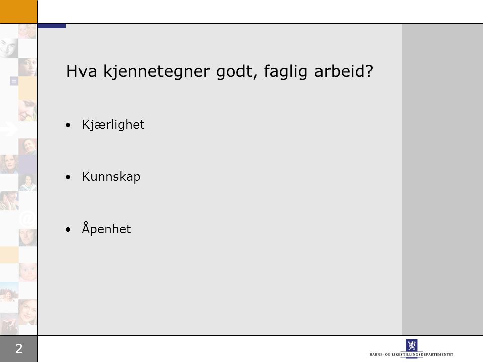 3 Barnevernet i Norge •Ca.