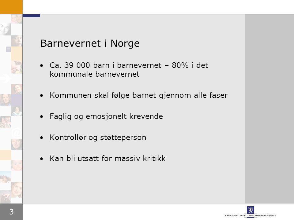 3 Barnevernet i Norge •Ca. 39 000 barn i barnevernet – 80% i det kommunale barnevernet •Kommunen skal følge barnet gjennom alle faser •Faglig og emosj