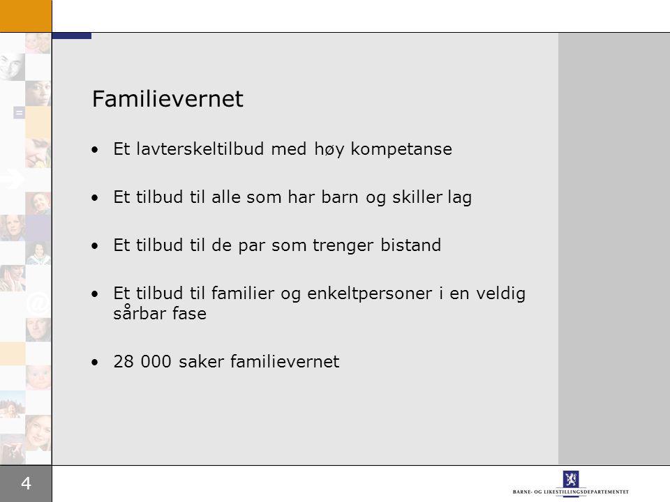 4 Familievernet •Et lavterskeltilbud med høy kompetanse •Et tilbud til alle som har barn og skiller lag •Et tilbud til de par som trenger bistand •Et