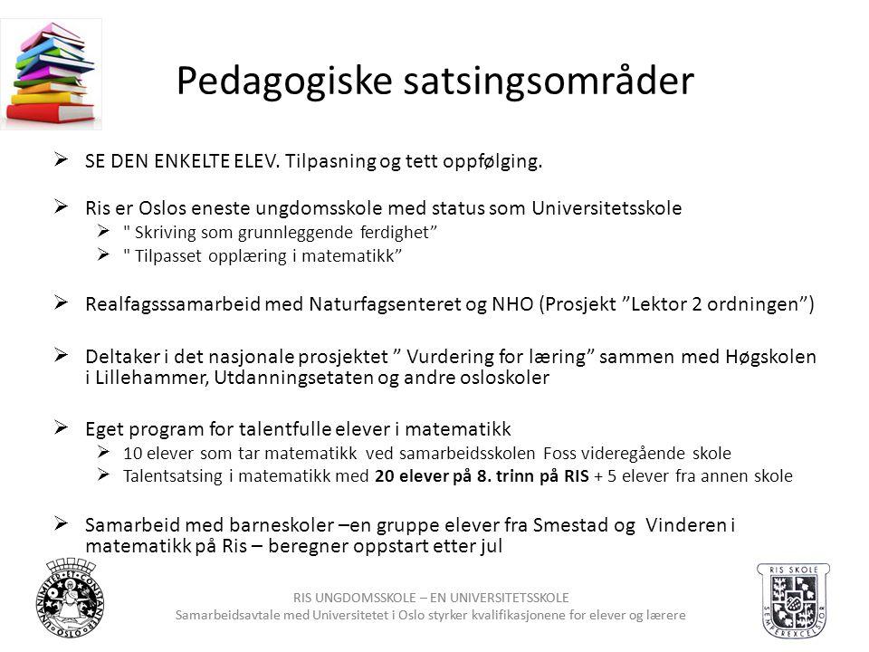 RIS UNGDOMSSKOLE – EN UNIVERSITETSSKOLE Samarbeidsavtale med Universitetet i Oslo styrker kvalifikasjonene for elever og lærere RIS UNGDOMSSKOLE – EN