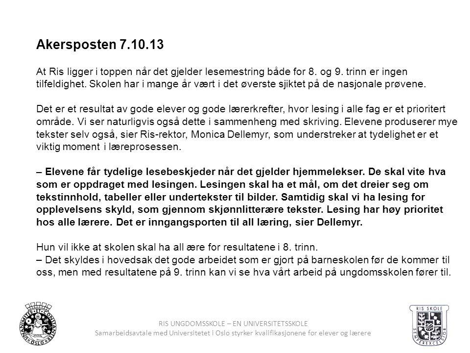 RIS UNGDOMSSKOLE – EN UNIVERSITETSSKOLE Samarbeidsavtale med Universitetet i Oslo styrker kvalifikasjonene for elever og lærere Akersposten 7.10.13 At