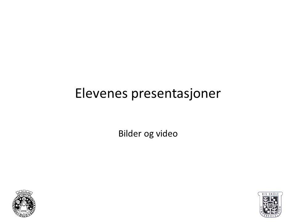 Elevenes presentasjoner Bilder og video
