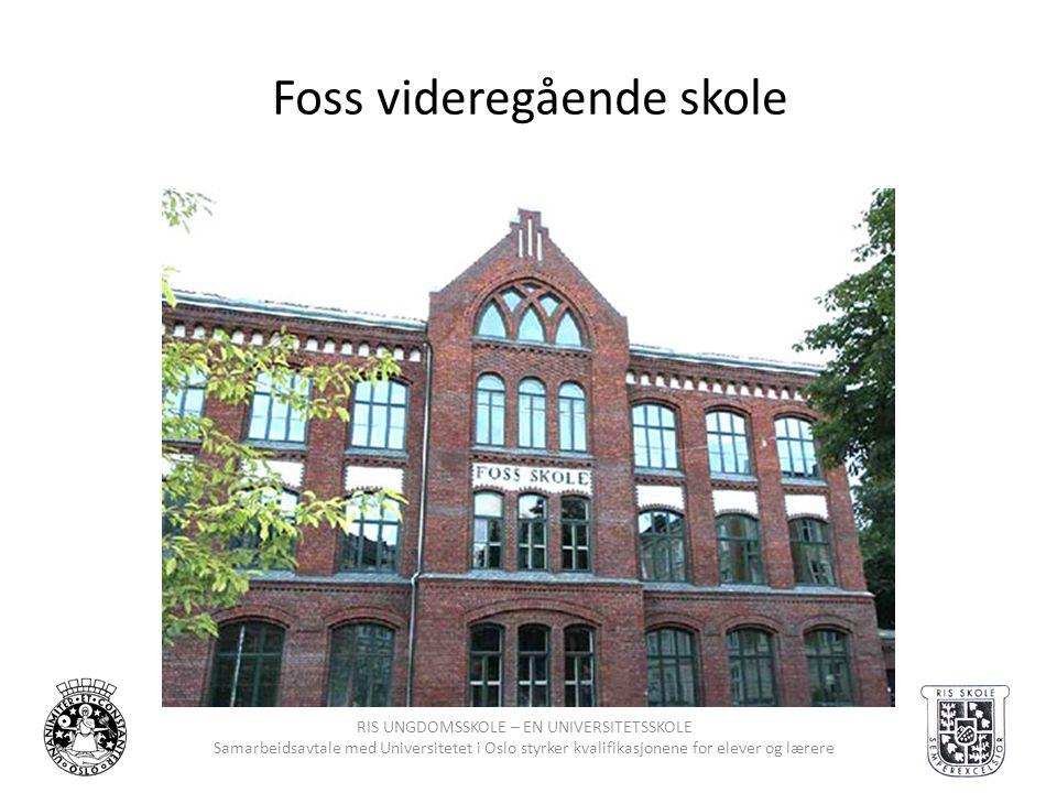 RIS UNGDOMSSKOLE – EN UNIVERSITETSSKOLE Samarbeidsavtale med Universitetet i Oslo styrker kvalifikasjonene for elever og lærere Foss videregående skol