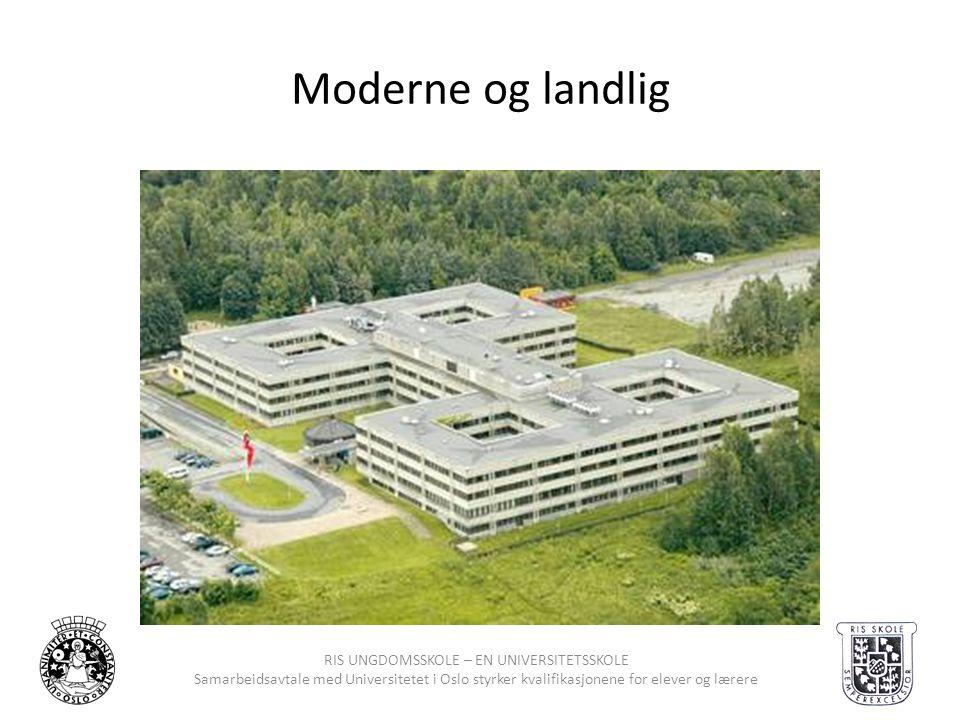 RIS UNGDOMSSKOLE – EN UNIVERSITETSSKOLE Samarbeidsavtale med Universitetet i Oslo styrker kvalifikasjonene for elever og lærere Moderne og landlig