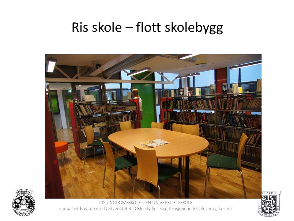 RIS UNGDOMSSKOLE – EN UNIVERSITETSSKOLE Samarbeidsavtale med Universitetet i Oslo styrker kvalifikasjonene for elever og lærere Ris skole – flott skol
