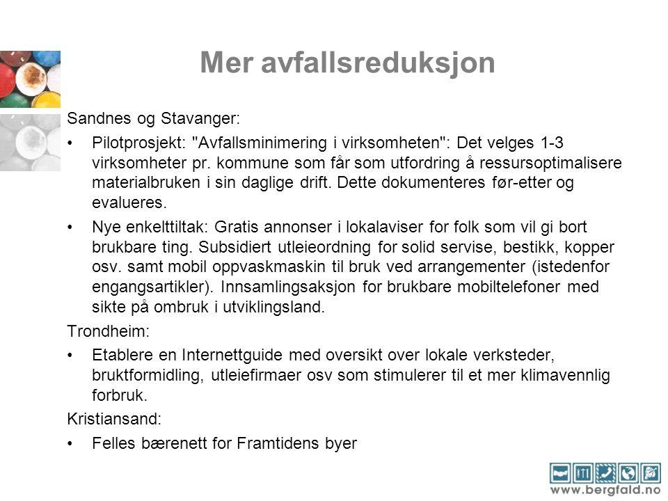 Mer avfallsreduksjon Sandnes og Stavanger: •Pilotprosjekt: