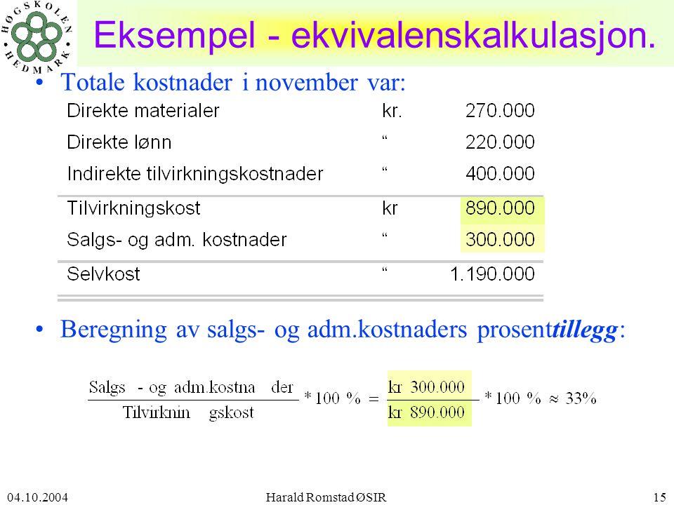 04.10.2004 Harald Romstad ØSIR15 Eksempel - ekvivalenskalkulasjon.