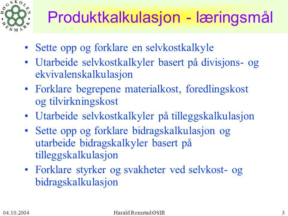 04.10.2004 Harald Romstad ØSIR14 Eksempel - ekvivalenskalkulasjon •I november måned 20x4 fremstillte teglverket både murstein og takstein.
